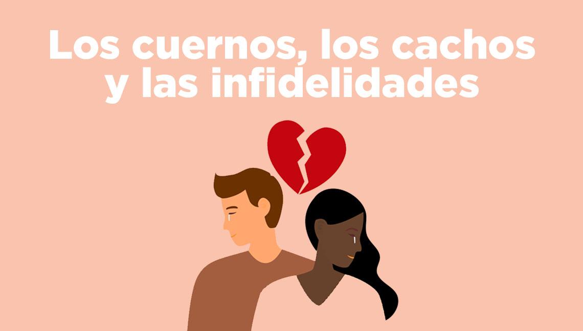 Los cuernos, los cachos y lasinfidelidades
